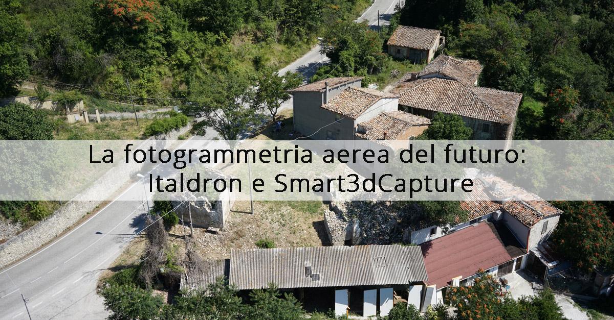 La fotogrammetria aerea del futuro: Italdron e Smart3dCapture